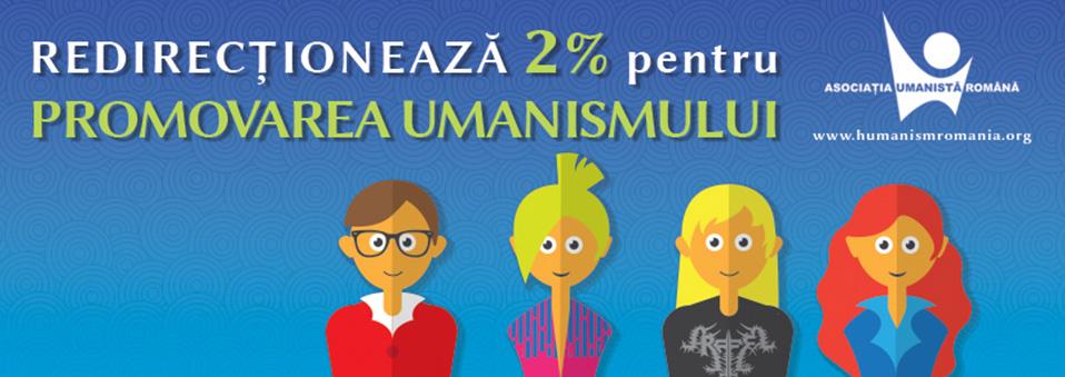 Direcționează 2% pentru Umanism!